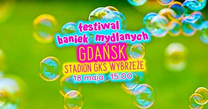 Фестиваль мильних бульбашок в Гданську!