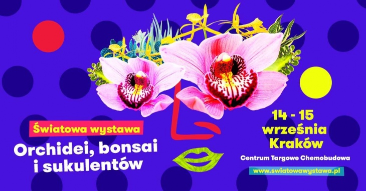 Światowa Wystawa Orchidei, Bonsai i Sukulentów - Kraków
